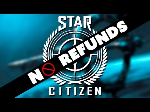 Star Citizen KILLS Refunds - The Know