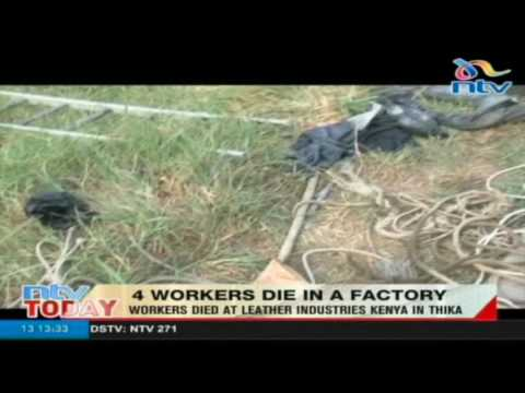 4 workers die at leather industries Kenya in Thika