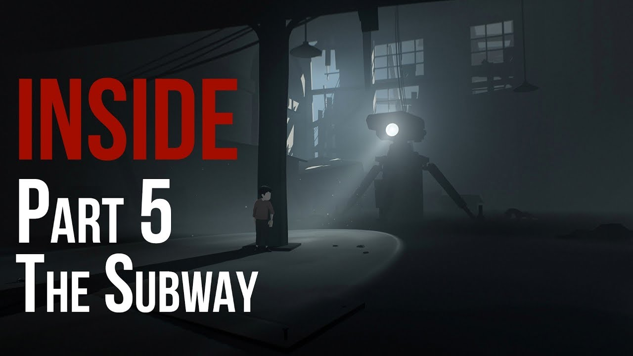 INSIDE Part 5: The Subway - Walkthrough