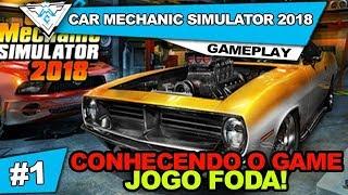CAR MECHANIC SIMULATOR 2018 #1 - CONHECENDO O GAME JOGO FODA!! / PT-BR 720p