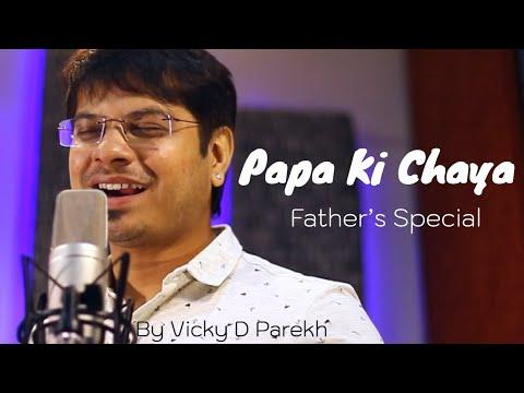Papa Ki Chaya  Father's Special Song  Vicky D Parekh  Papa Songs 2019