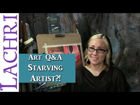Art Q&A - The truth about the term Starving Artist w/ Lachri