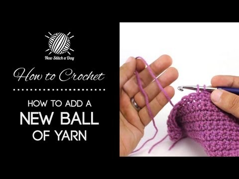 How To Crochet Adding A New Ball Of Yarn Youtube