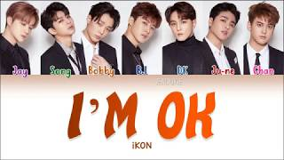 iKON (아이콘) - I'M OK (Color Coded Lyrics Han/Rom/Eng |가사) |Jendukie