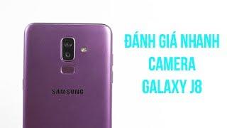 Đánh giá nhanh camera Samsung Galaxy J8: Tốt hơn mong đợi!!!