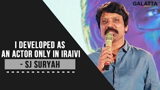 I developed as an actor only in Iraivi - SJ Suryah