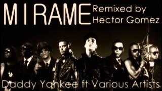 Daddy Yankee ft Zion, Akon, Don Omar, Yandel, Tego Calderon, R Kelly, Wisin MIRAME REMIX
