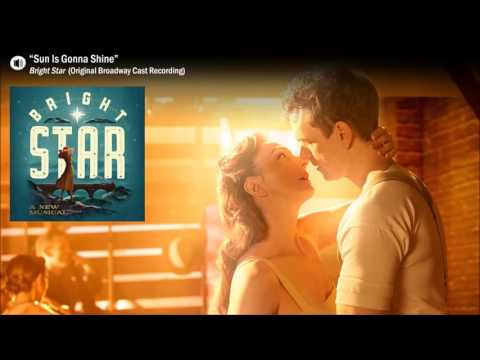 """Sun Is Gonna Shine"" - Bright Star (Original Broadway Cast Recording)"