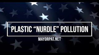 MAYOR PAT ON PLASTIC NURDLE POLLUTION
