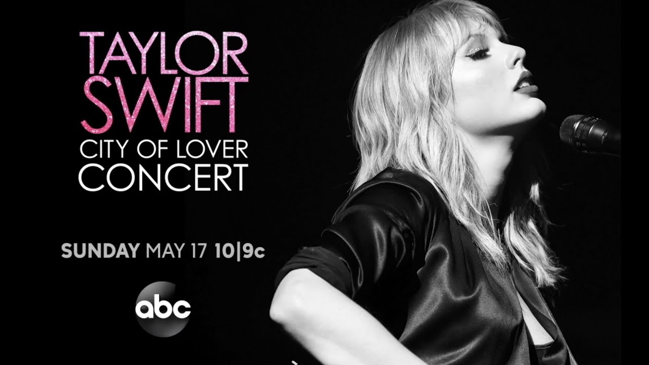 Taylor Swift City of Lover Concert - Sunday, May 17 on ABC
