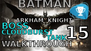 Batman Arkham Knight - The Cloudburst Tank (BOSS) - Walkthrough 15