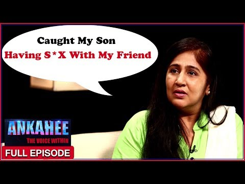 Caught My Son Having Sex With My Best Friend - Ankahee The V