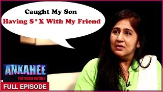 Caught My Son Having Sex With My Best Friend - Ankahee The Voice Within | Full Episode Ep #10