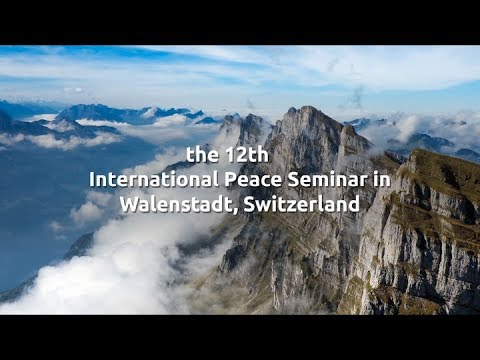 To Heal the Planet - Unity in Diversity, Int. Peace Seminar 2017 in Walenstadt, Switzerland