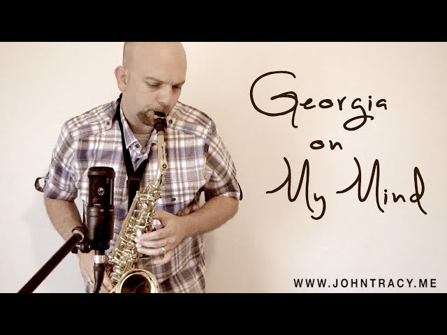 Georgia On My Mind - John Tracy - Saxophone Cover