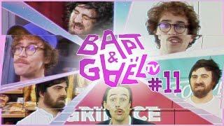 Bapt&GaelTV #11