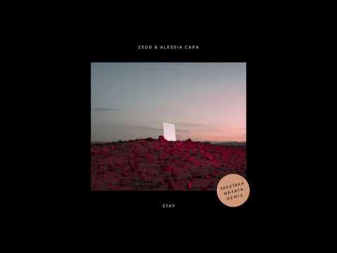 Zedd & Alessia Cara - Stay (Yasutaka Nakata Remix)