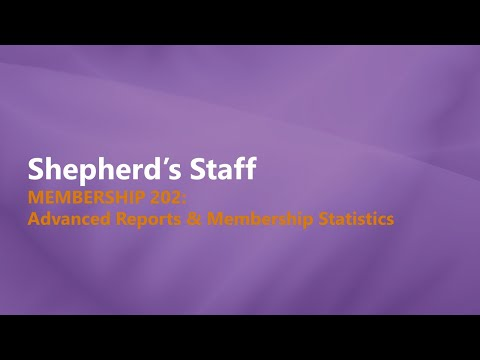 Shepherd's Staff: Membership 202 - Advanced Reports & Membership Statistics