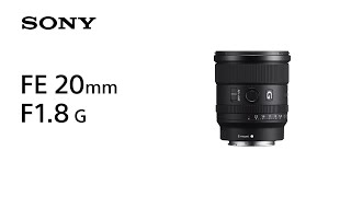 Introducing FE 20mm F1.8 G | Sony | Lens