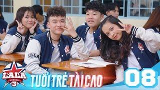 LA LA SCHOOL | TẬP 8 | Season 3 : TUỔI TRẺ TÀI CAO | Phim Học Đường Âm Nhạc 2019