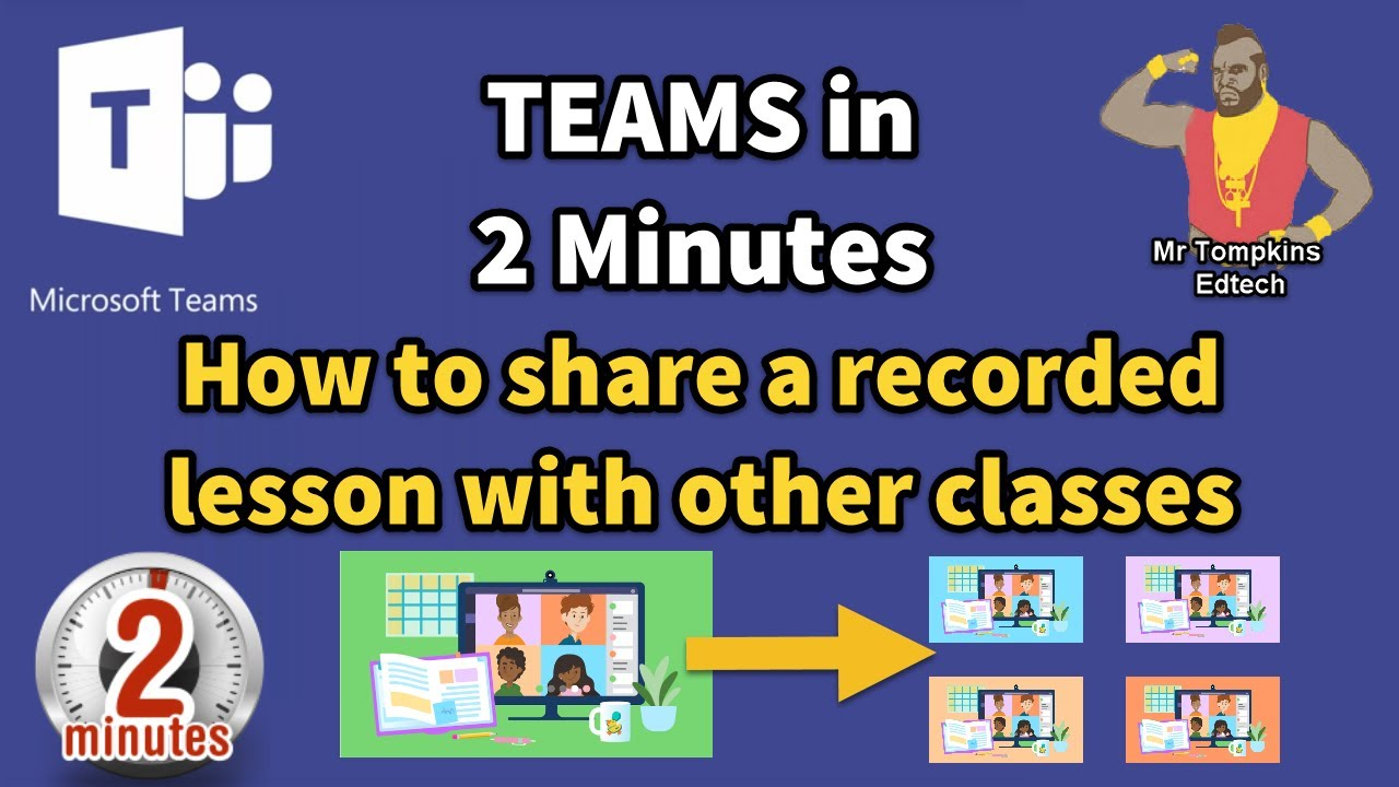 How to SHARE a recorded lesson (in Microsoft Teams Meetings) with other classes - Teams in 2 Minutes