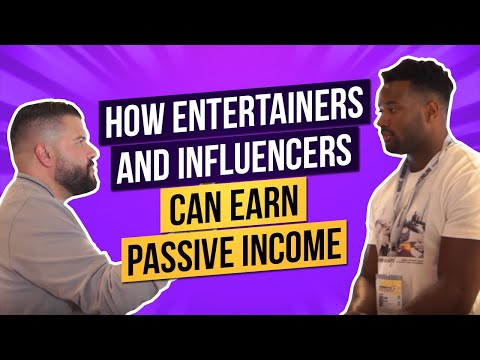 How Entertainers and Influencers Can Earn Passive Income