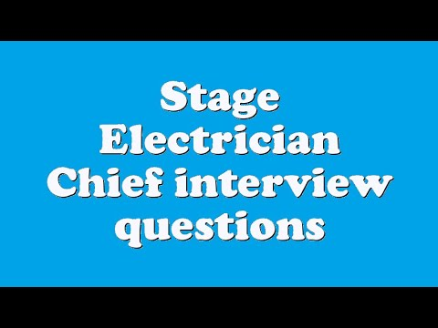 Stage Electrician Chief interview questions