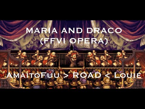 «Maria and Draco (FFVI Opera Piano & Vocal)» 【  AmaitoFuu - RO☆D - L'Ouïe  】