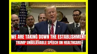 WE ARE TAKING DOWN THE ESTABLISHMENT: Trump UNBELIEVABLE Speech on Healthcare at the White House