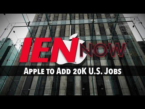IEN NOW: Apple to Add 20K U.S. Jobs