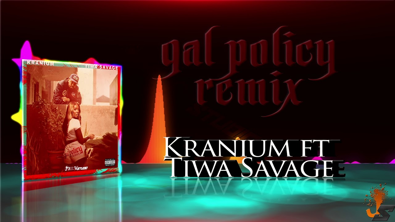 Kranium- Gal Policy Remix ft Tiwa Savage - YouTube