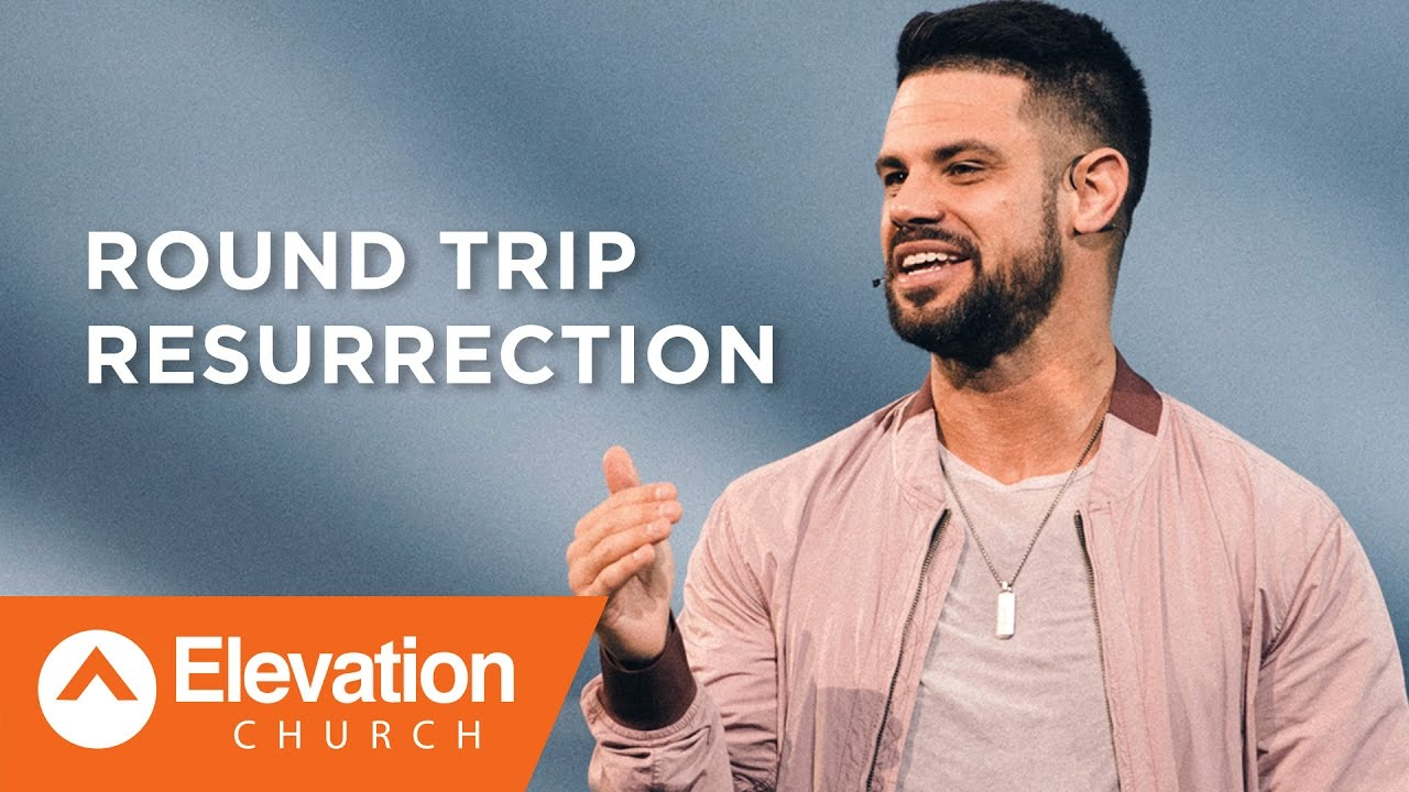 Round Trip Resurrection | Seven-Mile Miracle | Pastor Steven Furtick