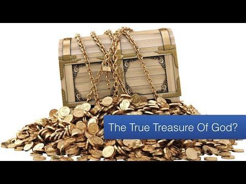 The True Treasure Of God?