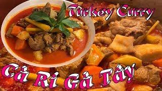 🍗 Phải Xem Cách Làm Cà Ri Gà Tây Thơm Ngon Tuyệt Vời 🍗Homemade The Best Turkey Curry