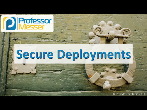 Secure Deployments - CompTIA Security+ SY0-501 - 3.4