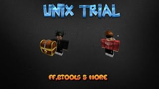 [Unix Trial] Roblox Exploit [TUT] [PATCHED]