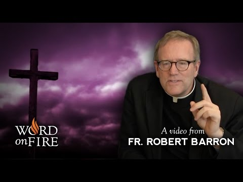Bishop Barron on Lent