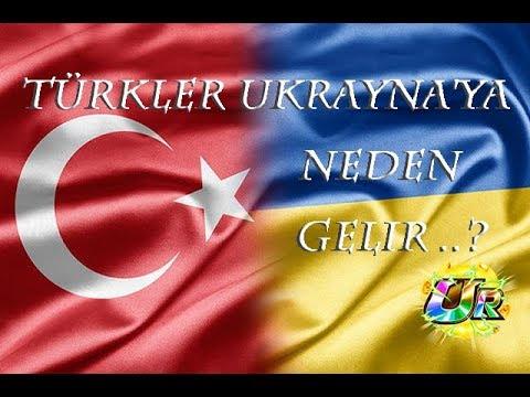 Türkler Ukrayna'ya neden gelir..?