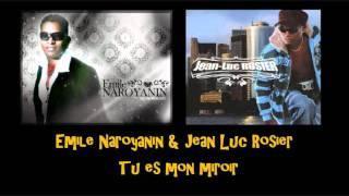 Emile Naroyanin & Jean Luc Rosier   Tu es mon miroir