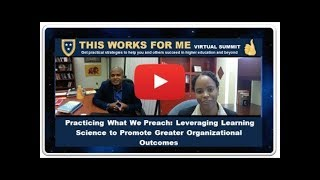 Leveraging Learning Science to Promote Greater Organizational Outcome: Episode 4 - This Works for Me