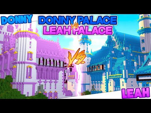 Minecraft LEAH'S PALACE VS DONNY'S PALACE!!!-BUILD BATTLE CHALLENGE- Donny & Leah Gaming
