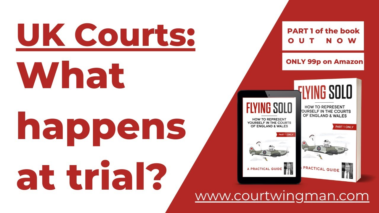 What happens at trial? UK General Litigation & Small Claims Court