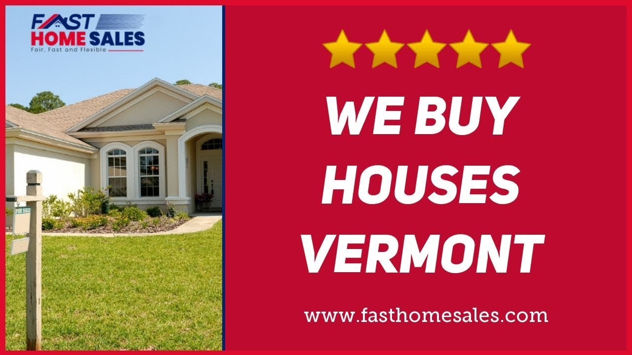 We Buy Houses Vermont - CALL 833-814-7355 - FAST Home Sales