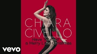Chiara Civello - Have Yourself a Merry Little Christmas