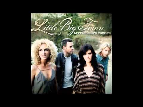 Little Big Town- Shut Up Train