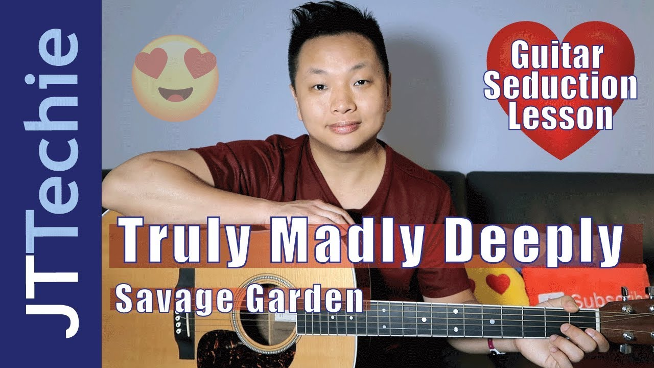 How To Play Truly Madly Deeply By Savage Garden On Guitar Super