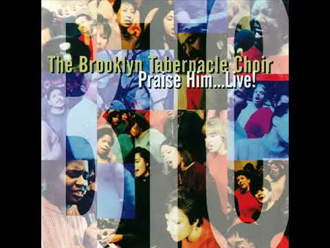 Brooklyn Tabernacle - Praise Him Live - Full Album