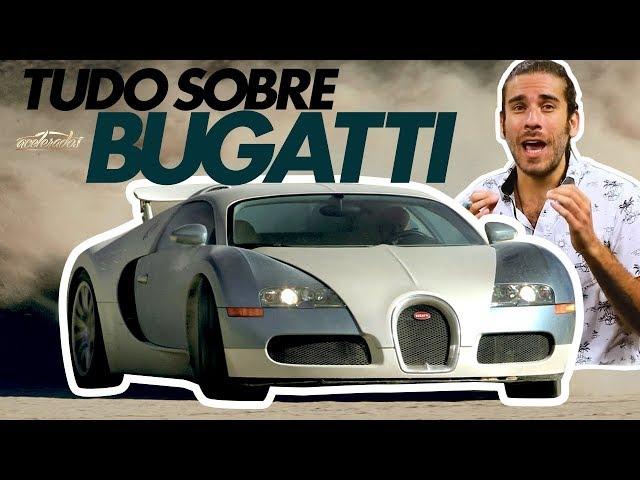 Bugatti: Tudo Sobre #11 | Acelerados