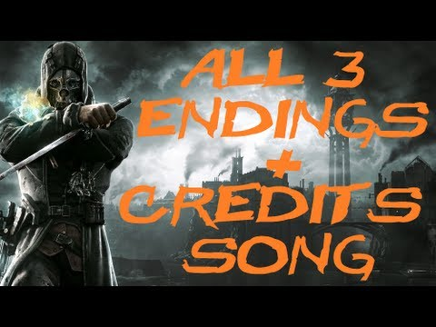 "Dishonored: All 3 Endings Low Chaos/High Chaos/Total Chaos + Credits Song ""Honor for All"""