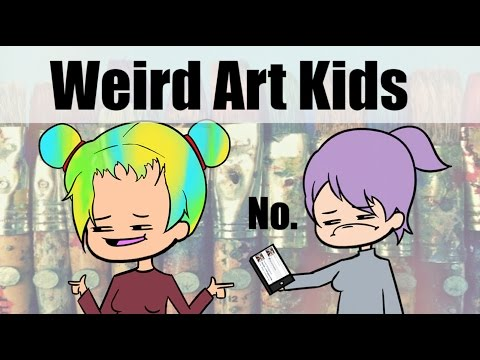 Weird Kids I met in Art School